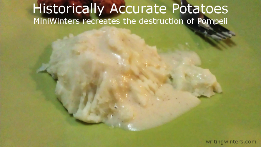 Historically Accurate Potatoes: MiniWinters recreates the destruction of Pompeii.
