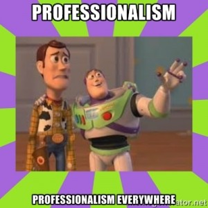 Professionalism Everywhere!